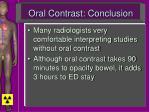 oral contrast conclusion
