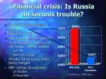 financial crisis is russia in serious trouble