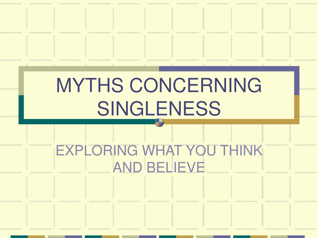 myths concerning singleness l.