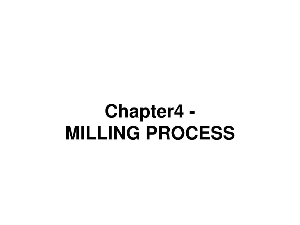 chapter4 milling process l.