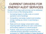 current drivers for energy audit services