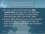 changing calendar and task constraints cont d