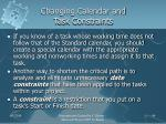 changing calendar and task constraints