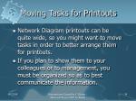 moving tasks for printouts