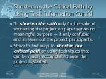 shortening the critical path by using task information cont d