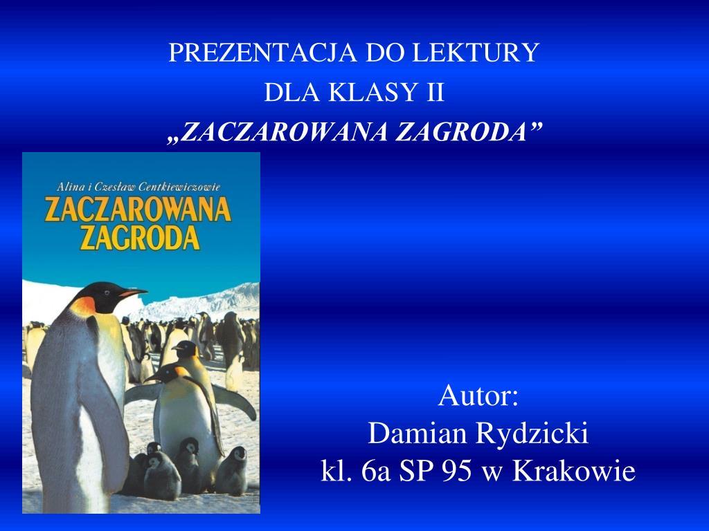 autor damian rydzicki kl 6a sp 95 w krakowie l.