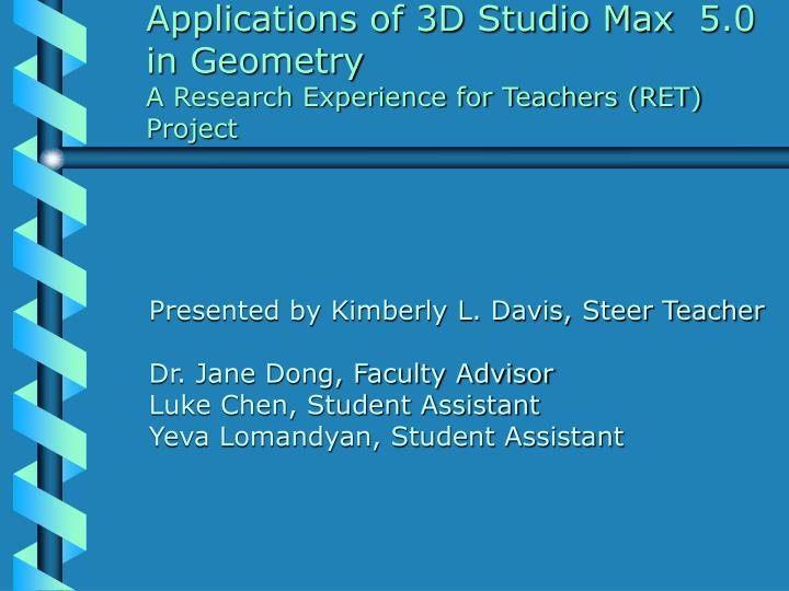 Applications of 3d studio max 5 0 in geometry a research experience for teachers ret project