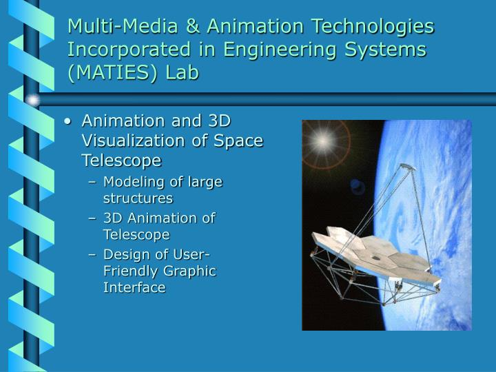 Multi media animation technologies incorporated in engineering systems maties lab