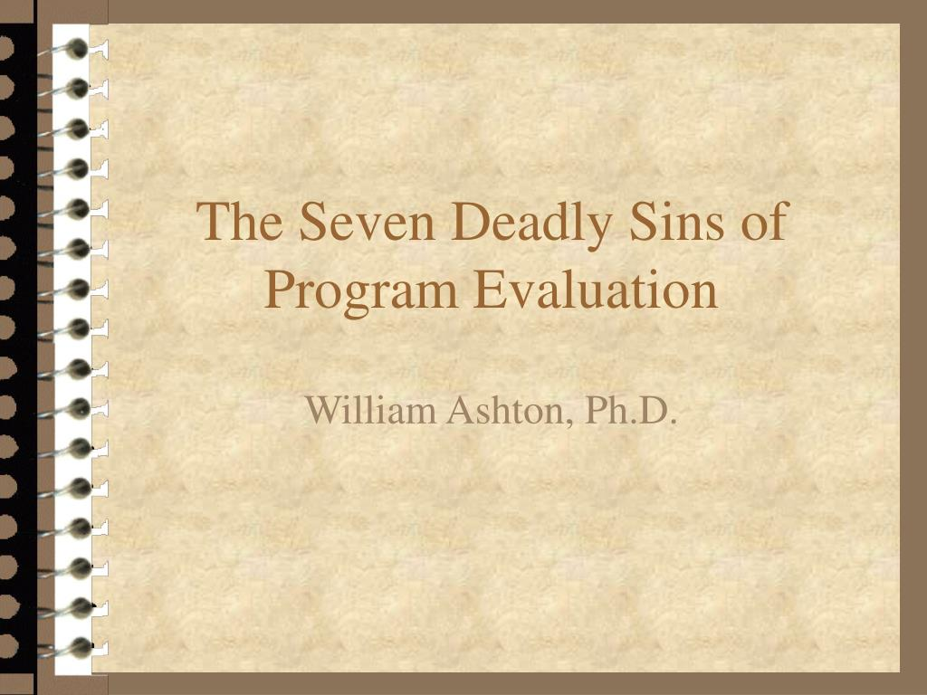 the seven deadly sins of program evaluation l.