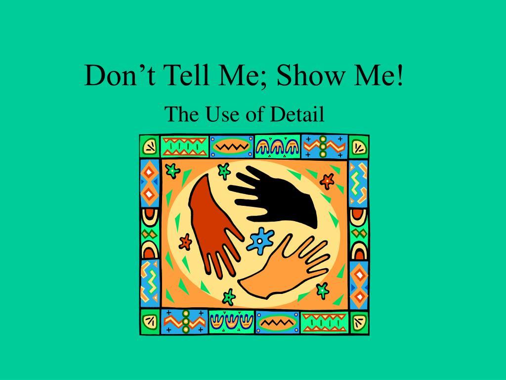 don t tell me show me l.