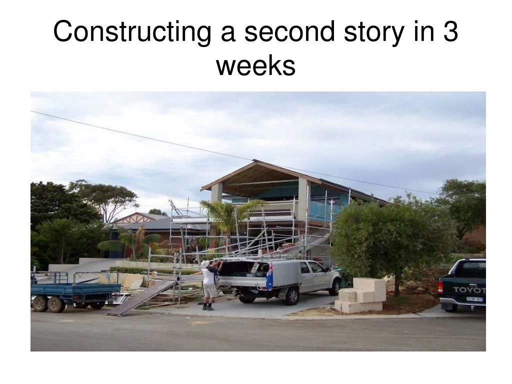 constructing a second story in 3 weeks l.