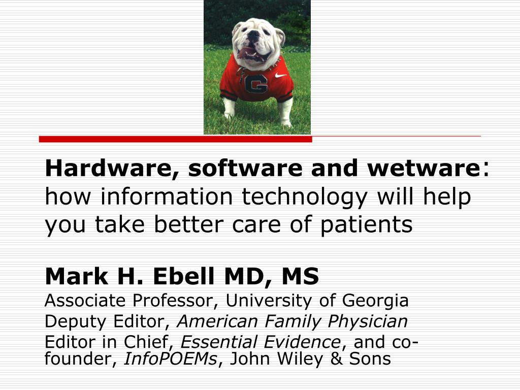 hardware software and wetware how information technology will help you take better care of patients l.