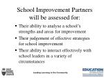 school improvement partners will be assessed for