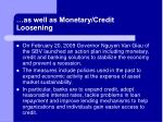 as well as monetary credit loosening