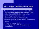 next stage stimulus late 2008