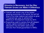 stimulus is necessary but the way vietnam grows can make a difference