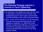 the stimulus package requires a reversal in fiscal tightening
