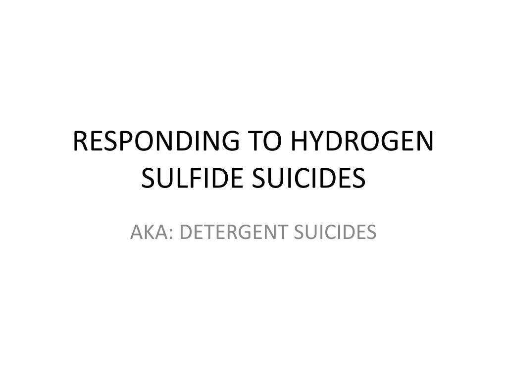 responding to hydrogen sulfide suicides l.