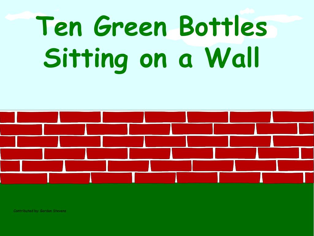 ten green bottles sitting on a wall l.