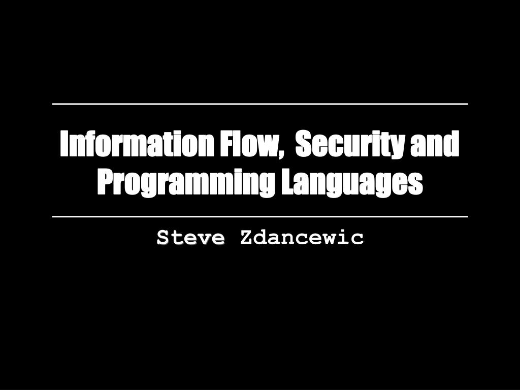 information flow security and programming languages l.
