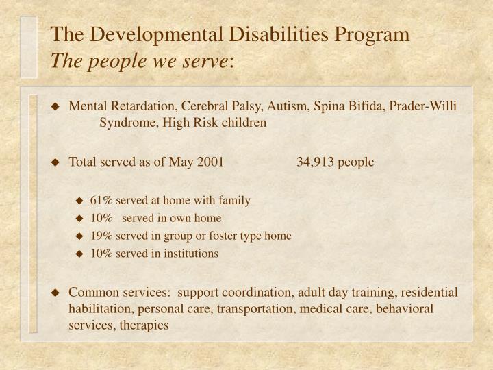 The developmental disabilities program the people we serve