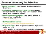 features necessary for selection