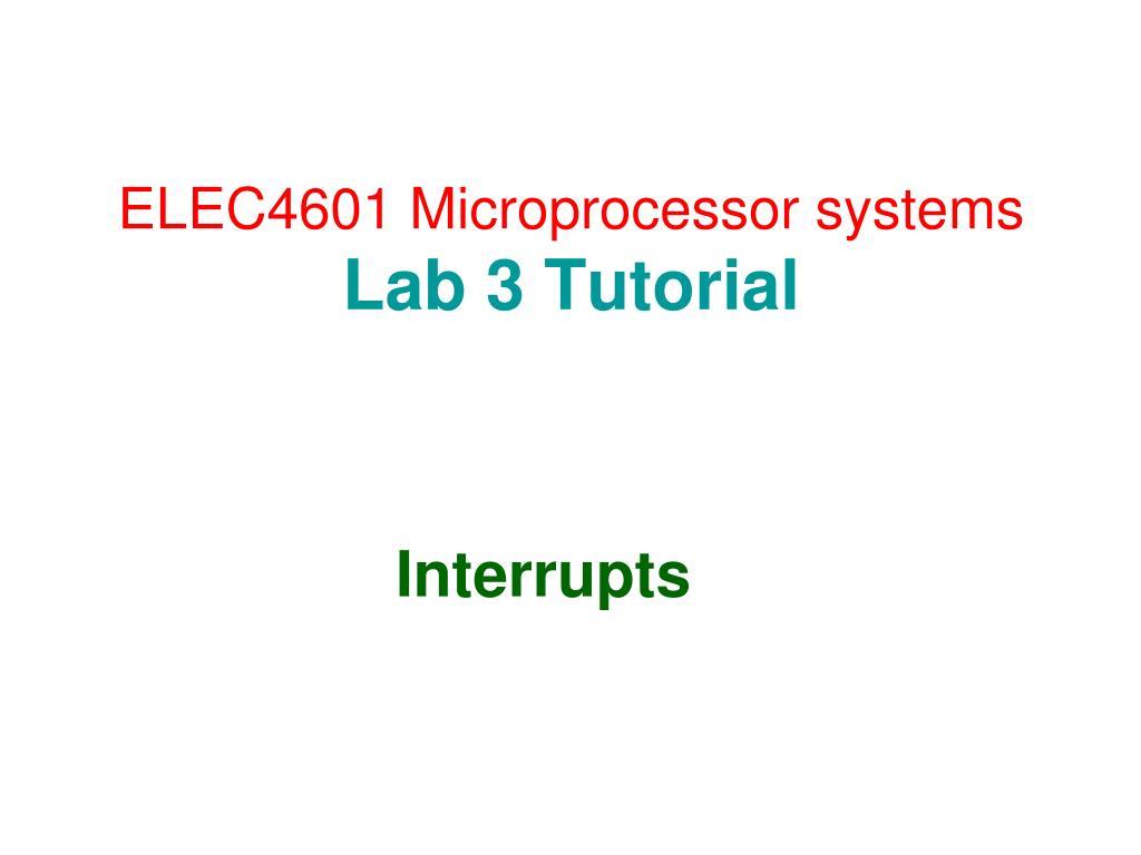 elec4601 microprocessor systems lab 3 tutorial l.