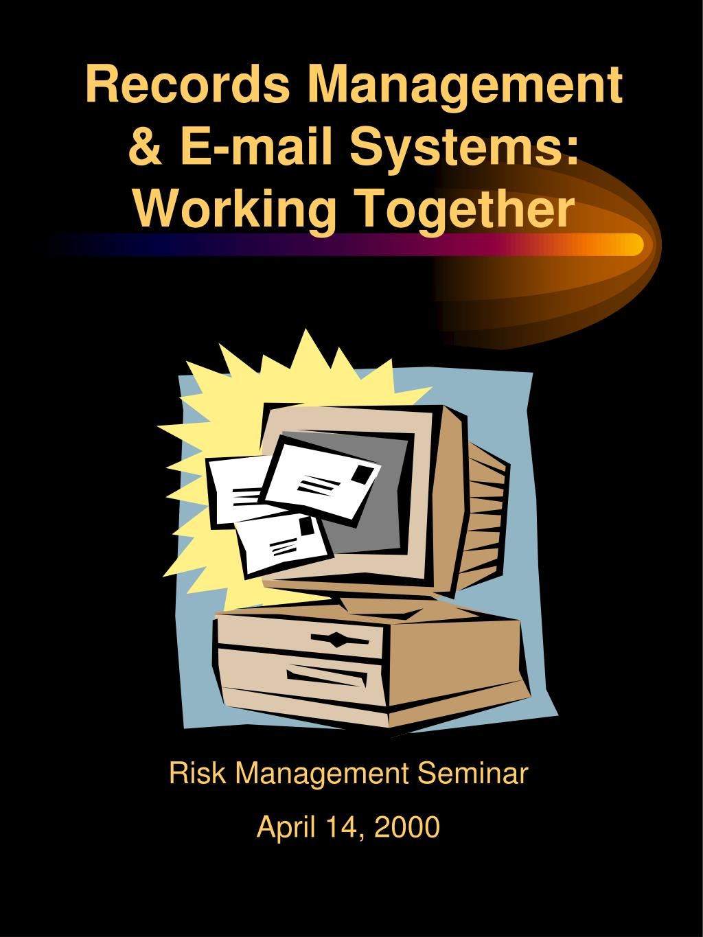 records management e mail systems working together l.