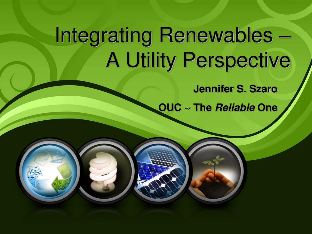 integrating renewables a utility perspective l.