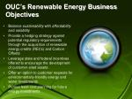 ouc s renewable energy business objectives