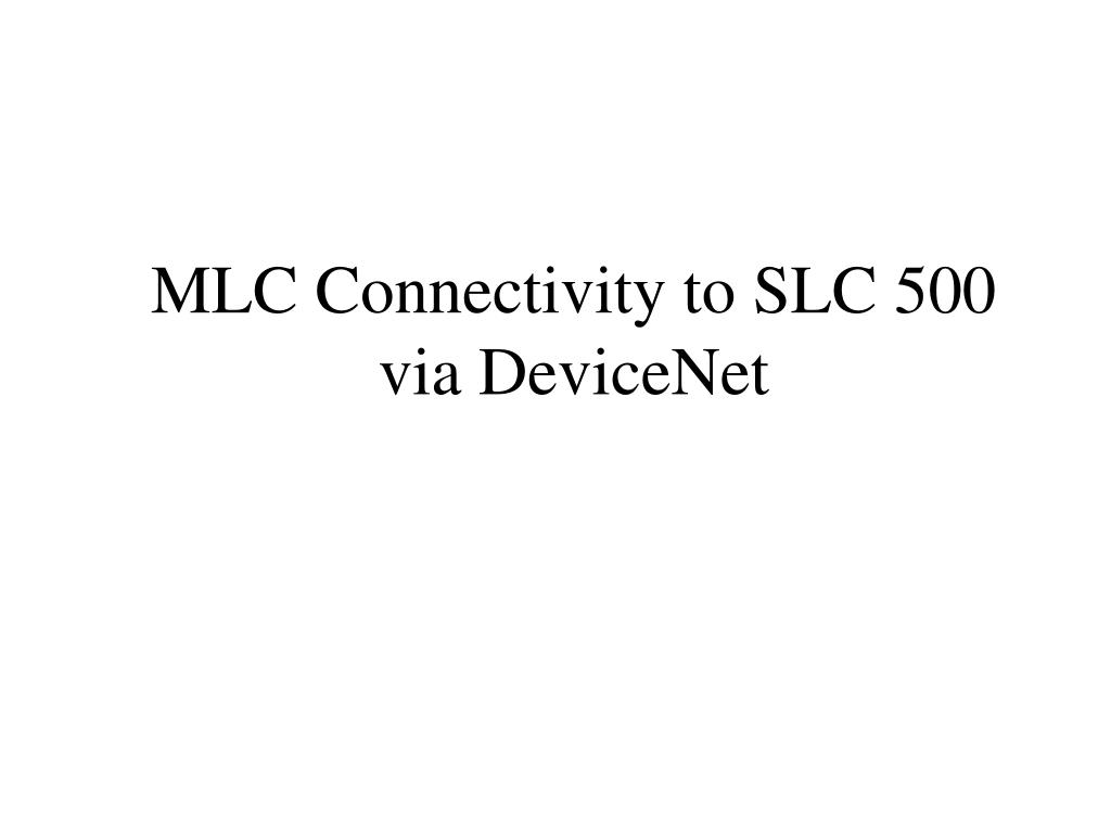 mlc connectivity to slc 500 via devicenet l.