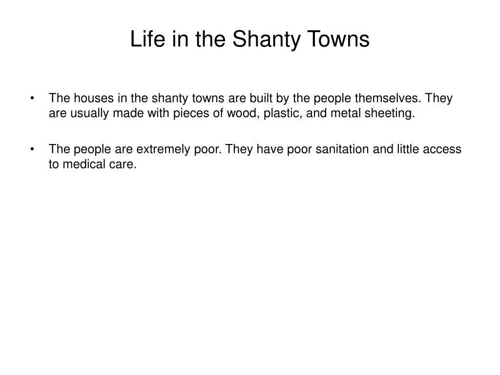 Life in the Shanty Towns