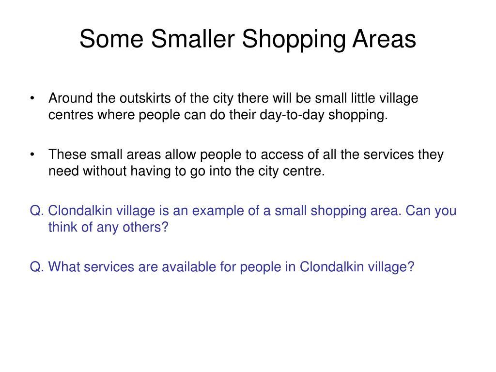 Some Smaller Shopping Areas
