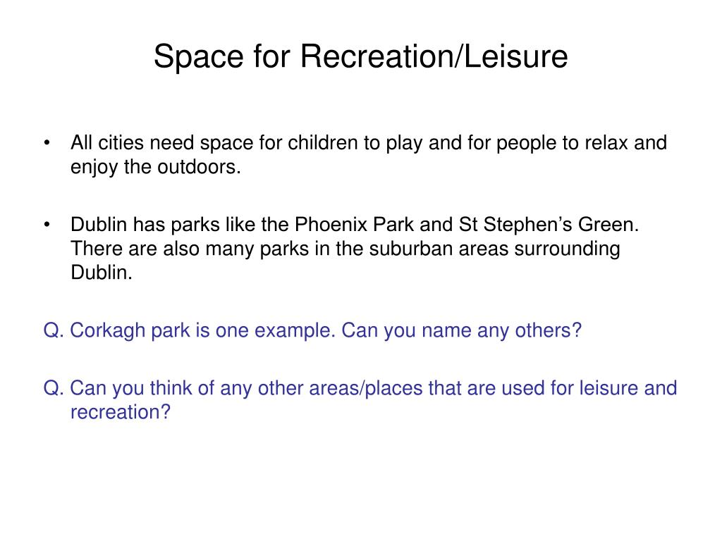 Space for Recreation/Leisure