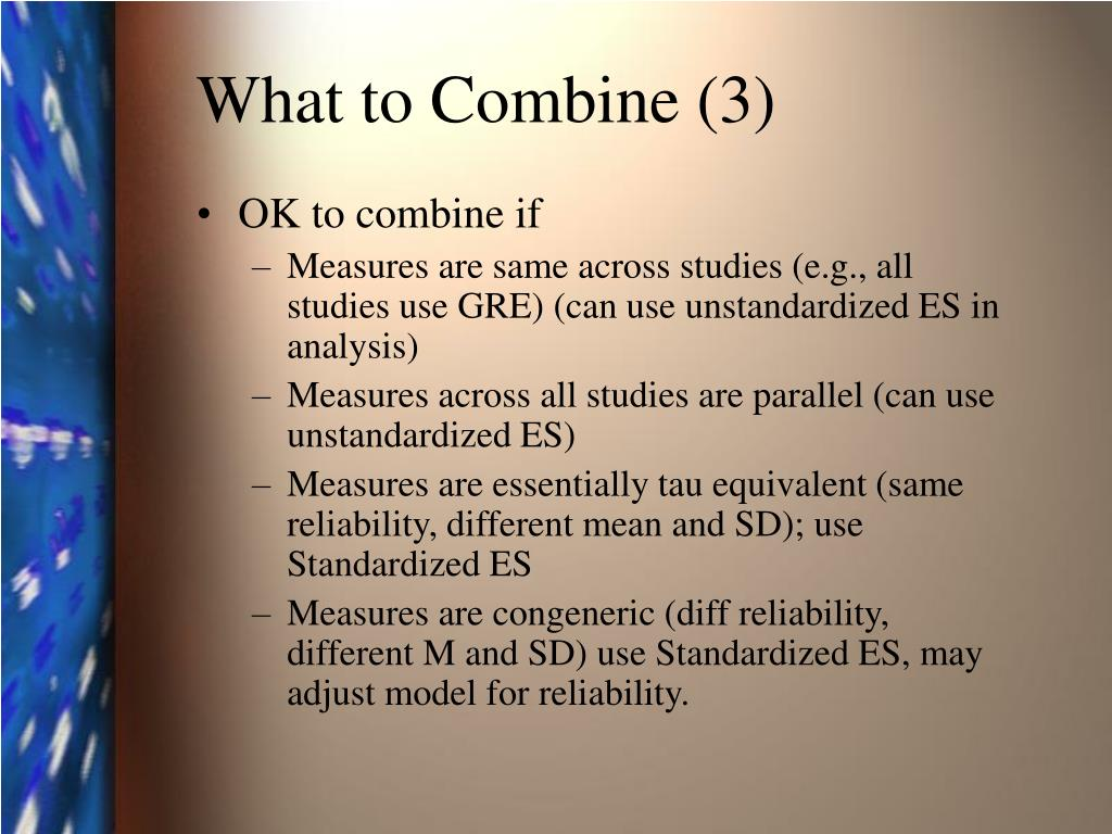 What to Combine (3)