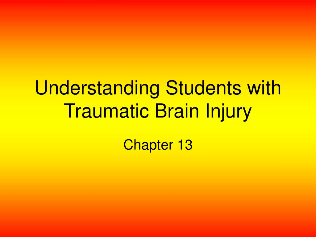 understanding students with traumatic brain injury l.