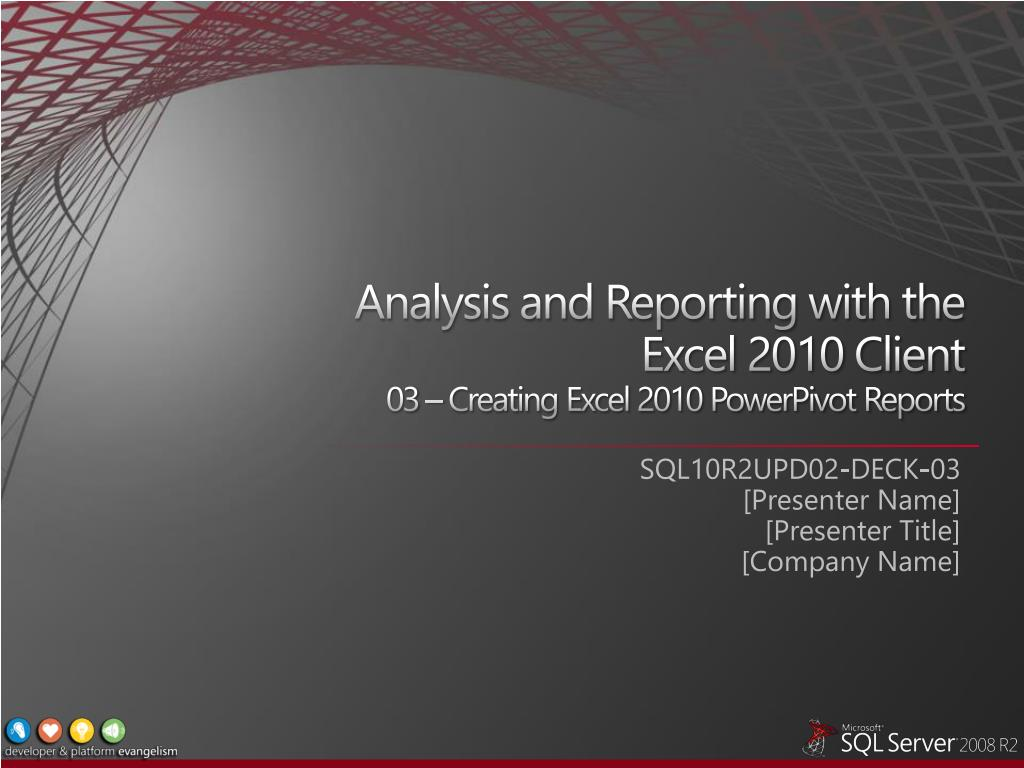 analysis and reporting with the excel 2010 client 03 creating excel 2010 powerpivot reports l.