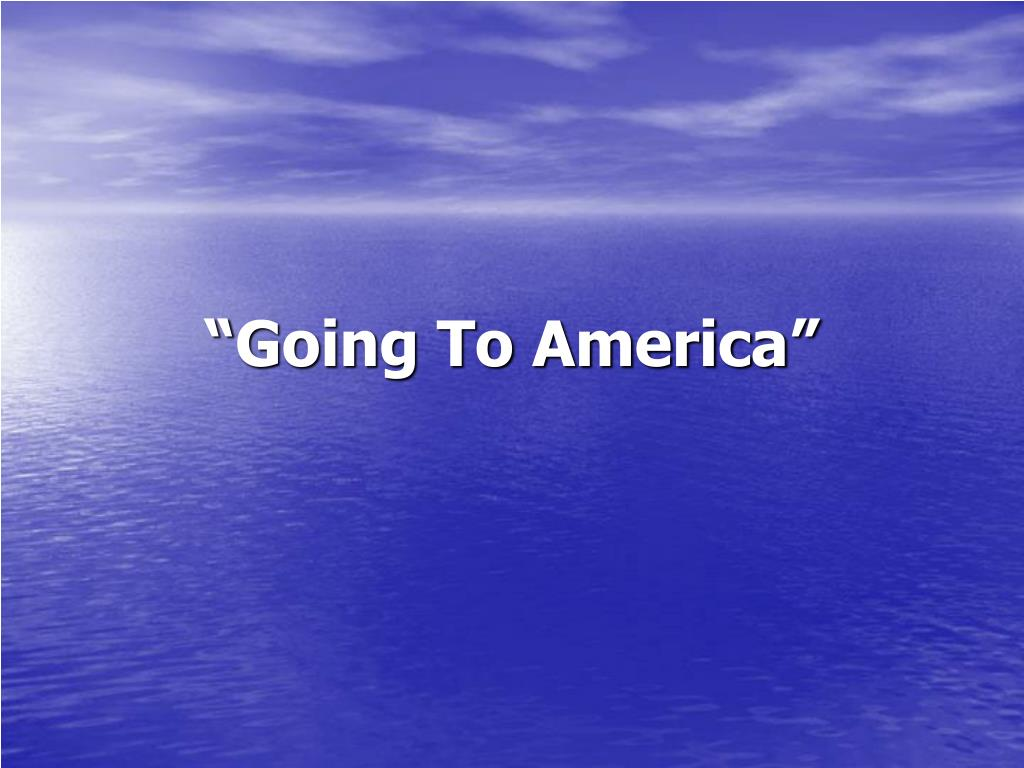 going to america l.