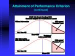 attainment of performance criterion continued