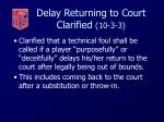 delay returning to court clarified 10 3 3