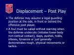 displacement post play75