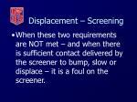 displacement screening78