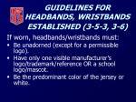 guidelines for headbands wristbands established 3 5 3 3 6