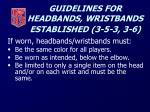 guidelines for headbands wristbands established 3 5 3 3 618