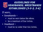 guidelines for headbands wristbands established 3 5 3 3 619