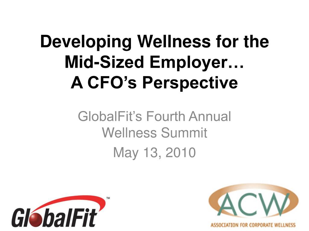 developing wellness for the mid sized employer a cfo s perspective l.