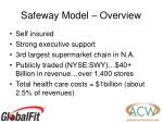 safeway model overview27