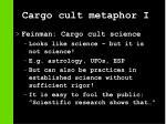 cargo cult metaphor i