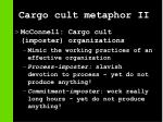 cargo cult metaphor ii