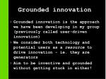 grounded innovation17